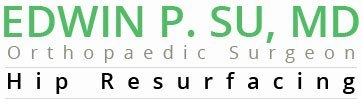 Edwin P.Su.MD, Orthopaedic Hip and Knee Surgeon Hip Resurfacing Surgeon