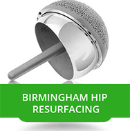 Birmingham Hip 			Resurfacing